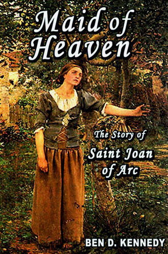 Click for more about Maid of Heaven The Story of Saint Joan of Arc